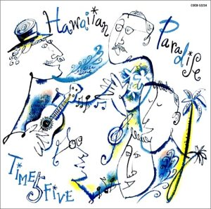 TIME FIVE/Hawaiian Paradise