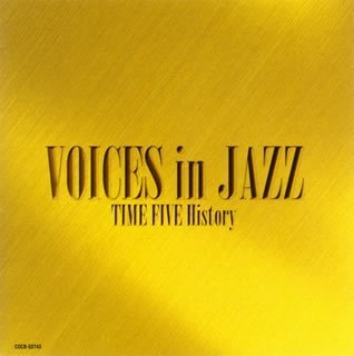 TIME FIVE/VOICES in JAZZ TIME FIVE History